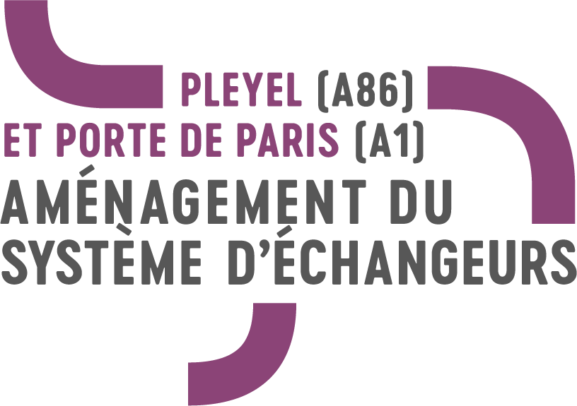 AMÉNAGEMENT DU SYSTÈME D'ÉCHANGEURS DE PLEYEL (A86) ET DE LA PORTE DE PARIS (A1)